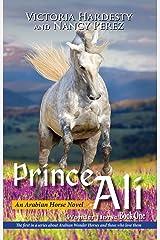 Prince Ali: An Arabian Horse Novel (Wonder Horse) Kindle Edition