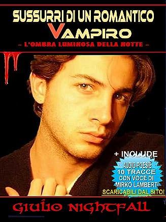 Sussurri di un romantico vampiro. Lombra luminosa della notte