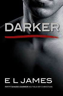 Darker: Fifty Shades Darker as Told by Christian (Fifty Shades of Grey Series Book 5)