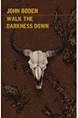 Walk the Darkness Down Kindle Edition