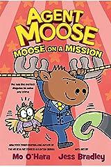 Agent Moose: Moose on a Mission Kindle Edition
