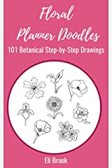 Floral Planner Doodles: 101 Step-By-Step Botanical Drawings Kindle Edition