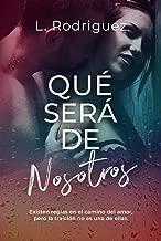 Qué será de Nosotros (Bilogía Qué Será Parte 2) (Spanish Edition)