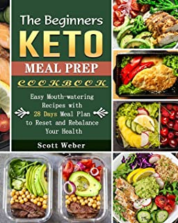 Keto Meal Prep Cookbook for Beginners: 1000 Easy Keto Recipes for Busy People to Keep A ketogenic Diet Lifestyle (28 Days ...