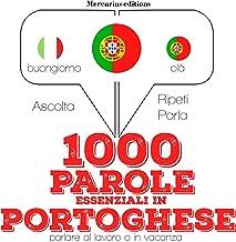 1000 parole essenziali in Portoghese: Ascolta. Ripeti. Parla.