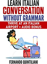 Learn Italian Conversation Without Grammar (English Edition)