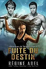 Fuite Du Destin (Chroniques de Vérédia t. 1) Format Kindle