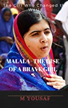 MALALA- THE RISE OF A BRAVE GIRL: The Girl Who Changed the Wworld (English Edition)