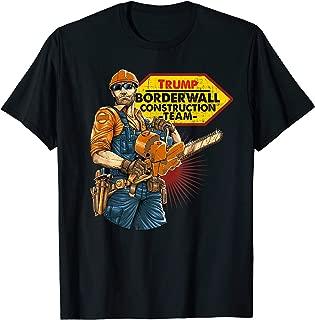 Funny Trump Shirts 2020 - Borderwall construction Team gift
