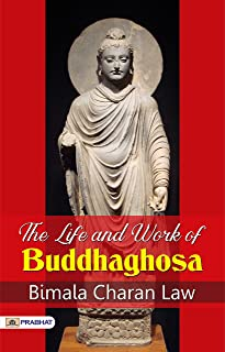 The Life and Work of Buddhaghosa