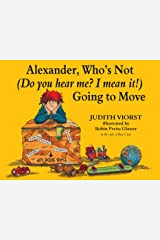 Alexander, Who's Not (Do You Hear Me? I Mean It!) Going to Move Kindle Edition