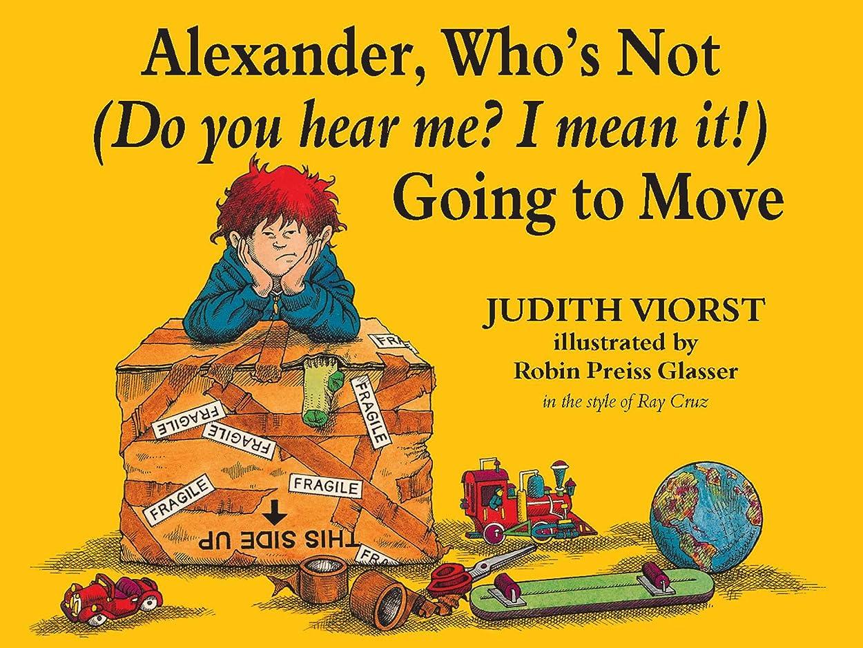 ブランド名タンザニアアクセシブルAlexander, Who's Not (Do You Hear Me? I Mean It!) Going to Move (English Edition)