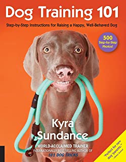 Dog Training 101: Step-by-Step Instructions for raising a happy well-behaved dog (Dog Tricks and Training)