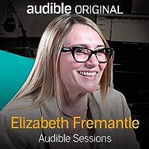 Elizabeth Fremantle: Audible Sessions: FREE Exclusive Interview