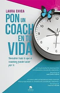 Pon un coach en tu vida: Descubre todo lo que el coaching puede hacer por ti (Spanish Edition)