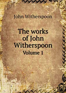 The Works of John Witherspoon Volume 1