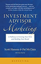 Investment Advisor Marketing: A Pathway to Growing Your Firm and Building Your Brand