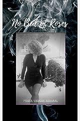 No Bed of Roses (English Edition) Versión Kindle