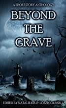 Beyond the Grave: A Short Story Anthology