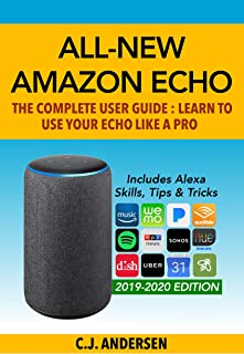 All-New Amazon Echo (3rd Gen): The Complete User Guide: Learn to Use Your Echo Like A Pro - Includes Alexa Skills, Tips & Tricks (Alexa & Amazon Echo Setup, Tips and Tricks Book 1)