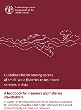 Guidelines for increasing access of small-scale fisheries to insurance services in Asia: A handbook for insurance and fisheries stakeholders