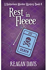 Rest In Fleece: A Knitorious Murder Mystery Book 8 Kindle Edition