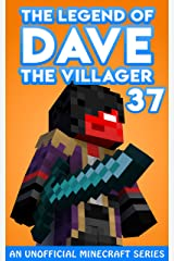 Dave the Villager 37: An Unofficial Minecraft Series Kindle Edition