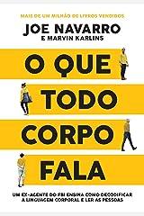 O que todo corpo fala: Um ex-agente do FBI ensina como decodificar a linguagem corporal e ler as pessoas (Portuguese Edition) Kindle Edition