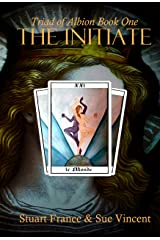 The Initiate (Triad of Albion Book 1) Kindle Edition