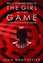The Girl in the Game: A Deep Psychological Thriller (Ray of Darkness Book 3) (English Edition)