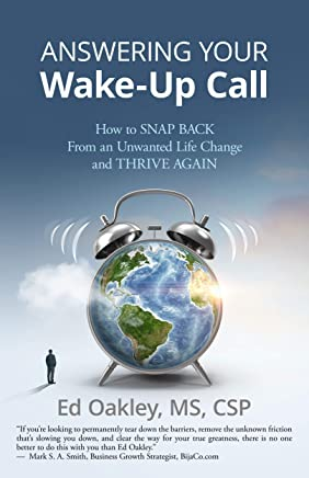 Answering Your Wake-Up Call: How to Snap Back From an Unwanted Life Change and Thrive Again