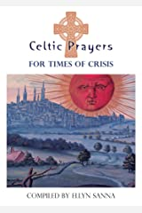 Celtic Prayers for Times of Crisis Kindle Edition