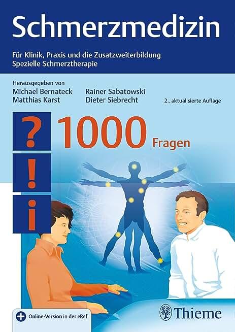 Schmerzmedizin - 1000 Fragen: Für Klinik, Praxis und die Zusatzweiterbildung Spezielle Schmerztherapie (German Edition)