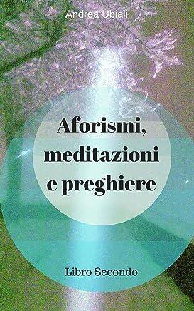 Aforismi, meditazioni e preghiere: Secondo Libro