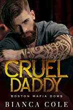 Cruel Daddy: A Dark Mafia Arranged Marriage Romance (Boston Mafia Doms)