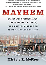 Mayhem: Unanswered Questions about the Tsarnaev Brothers, the US Government and the Boston Marathon Bombing (Documentary N...