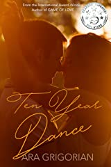 Ten Year Dance: A Second Chance Romance Mashup (Book #2) (Pacific Coast Sunrise) Kindle Edition