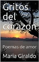 Gritos del corazon: Poemas de amor (Spanish Edition)