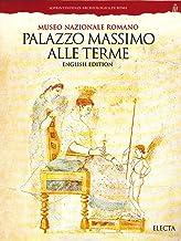 Palazzo Massimo alle Terme. Museo nazionale romano. Ediz. inglese: Palazza Massimo Alle Terme (Soprintendenza archeologica di Roma)