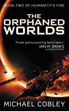 The Orphaned Worlds (Humanity's Fire Book 2)