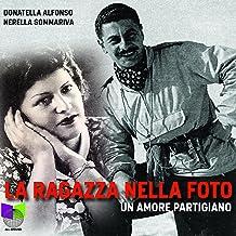 La ragazza nella foto: Un amore partigiano