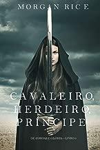 Cavaleiro, Herdeiro, Príncipe (De Coroas e Glória – Livro n 3)