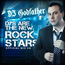 Best djs are the new rockstars dj godfather Reviews