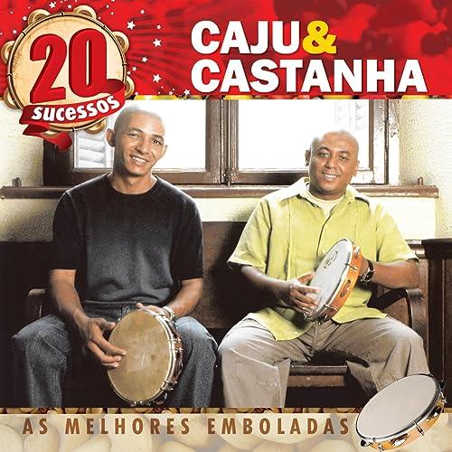 E CAJU BAIXAR DE CASTANHA EMBOLADA