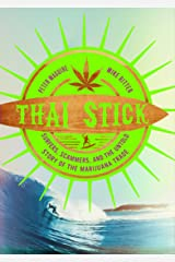 Thai Stick: Surfers, Scammers, and the Untold Story of the Marijuana Trade (English Edition) eBook Kindle