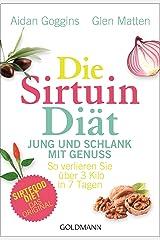 Die Sirtuin-Diät - Jung und schlank mit Genuss: So verlieren Sie über 3 Kilo in 7 Tagen - Sirtfood Diet - das Original (German Edition) Formato Kindle
