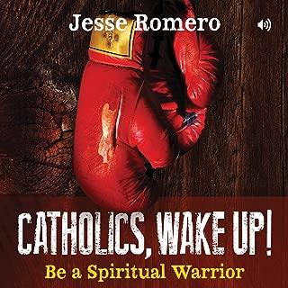 Catholics, Wake Up!: Be a Spiritual Warrior