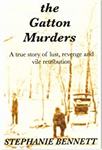 The Gatton Murders: A True Story of Lust, Vengeance and Vile Retribution