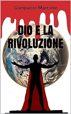 DIO E LA RIVOLUZIONE (Futuristiche Vol. 1)