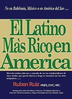 El Latino Mas Rico en America (Spanish Edition)